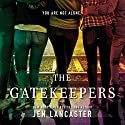 The Gatekeepers Audiobook by Jen Lancaster Narrated by Arielle Delisle, Julia Whelan, Michael Goldstrum, Andrew Eiden, Kirby Heyborne, Emily Woo Zeller
