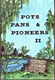 img - for Pots Pans & Pioneers II (Pots Pans & Pioneers, Volume II) book / textbook / text book