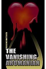 The Vanishing Aromanian Kindle Edition