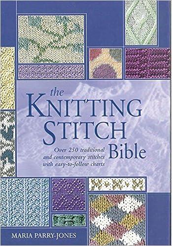 The Knitting Stitch Bible (Artist/Craft Bible Series): Maria Parry ...