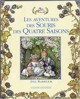 Les aventures des souris des quatre saisons (French Edition): JILL BARKLEM: 9782013908399: Amazon.com: Books