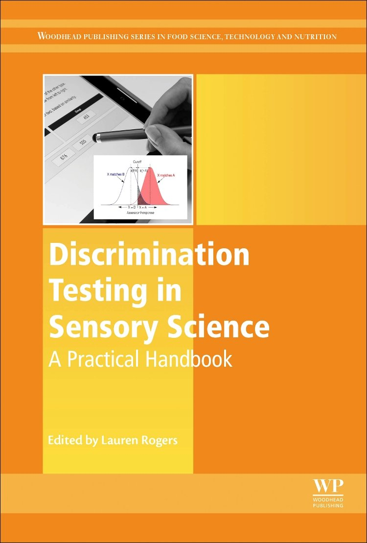 Discrimination Testing in Sensory Science: A Practical Handbook (Woodhead  Publishing Series in Food Science, Technology and Nutrition): Amazon.co.uk:  Lauren ...