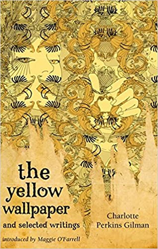The Yellow Wallpaper and Selected Writings Virago Modern Classics