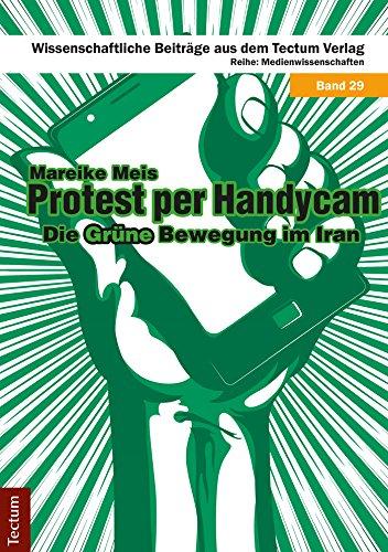 protest-per-handycam-die-grune-bewegung-im-iran-wissenschaftliche-beitrage-aus-dem-tectum-verlag-29-