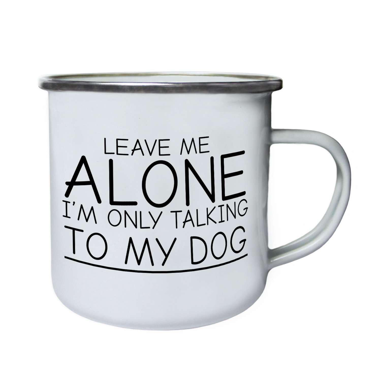 Leave Me Alone私はのみTalking to My Dog Funnyレトロ、Tin、エナメル10ozマグii26e B06XHBKMWB
