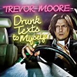 Drunk Texts To Myself (Deluxe Edition) [Explicit]