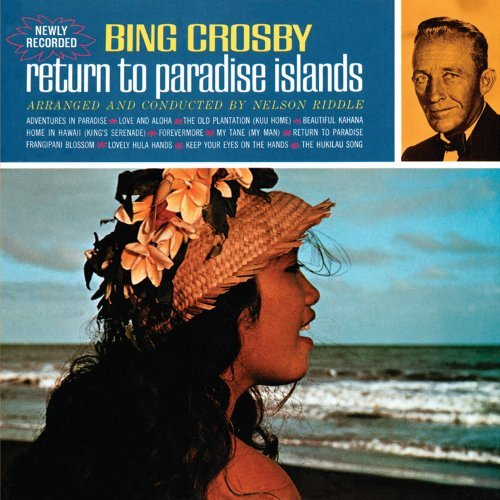 Bing Crosby - Return to Paradise Islands - Zortam Music