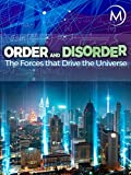 Order and Disorder: The Forces that Drive the Universe