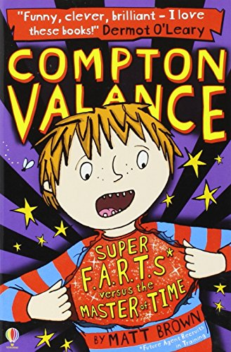 Compton Valance 3 Book Collection Pack Set By Matt Brown (Most Powerful Boy in Universe, Time Travelling Sandwich Bites Back, Super Farts versus the Master of Time)