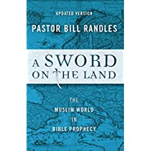 A Sword on the Land: The Muslim World in Bible Prophecy