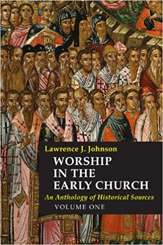 Worship in the Early Church: From the Editor — The Heartbeat of the Church