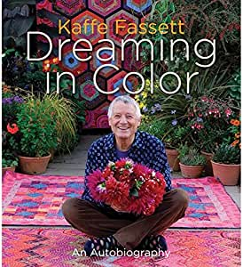 Abrams Publishing Kaffe Fassett: Dreaming in Color: an Autobiography