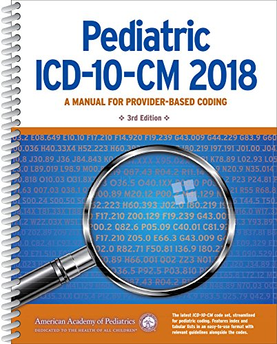 Pediatric ICD-10-CM 2018: A Manual for Provider-Based Coding by American Academy of Pediatrics