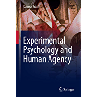 Experimental Psychology and Human Agency (English Edition)