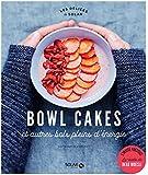Bowl cakes et autres bols plein d'énergie - Les délices de Solar
