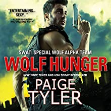 Wolf Hunger: SWAT, Book 7 Audiobook by Paige Tyler Narrated by Abby Craden