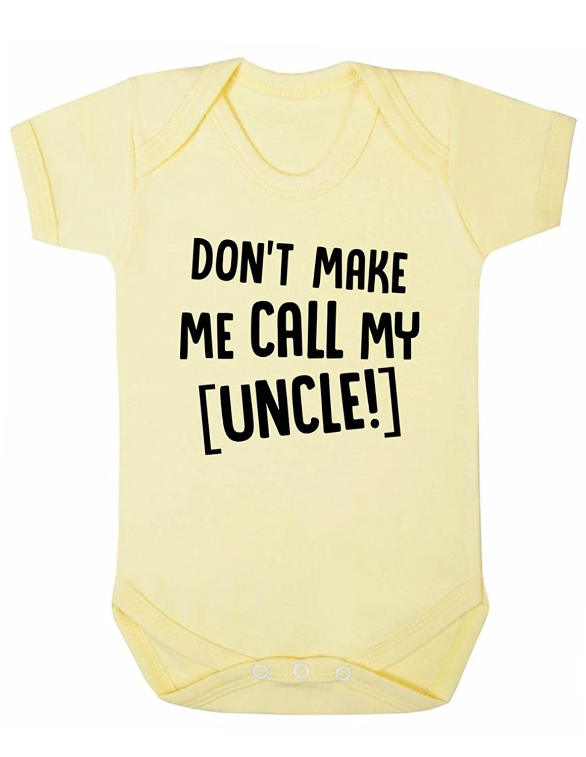 Don T Make Me Call My Uncle Baby Boy Girl Unisex Short Sleeve