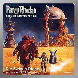 Die Ewigen Diener (Perry Rhodan Silber Edition 133)