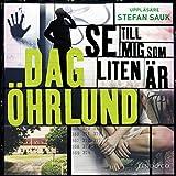 """""""Se till mig som liten är"""" av Dag Öhrlund"""