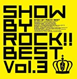 SHOW BY ROCK!! BEST Vol.3