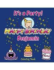 It's a Party! Happy Birthday Benjamin Coloring Book