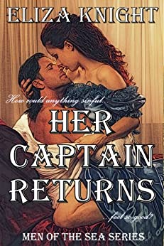 Her Captain Returns (Men of the Sea Book 1) by [Knight, Eliza ]