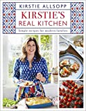 Kirstie's Real Kitchen: Simple recipes for modern families