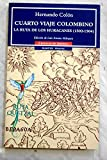 img - for Cuarto viaje colombino / Columbus' fourth voyage: La ruta de los huracanes, 1502-1504 / The path of hurricanes, 1502-1504 (Spanish Edition) book / textbook / text book