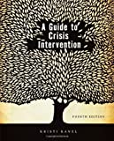 A Guide to Crisis Intervention 4th Edition by Kanel, Kristi [Paperback]