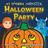 #5: Halloween Party: My Invisible Monster: Books for kids: (halloween mysteries, halloween cozy mysteries, halloween children, halloween books, halloween fantasy, halloween kids books)