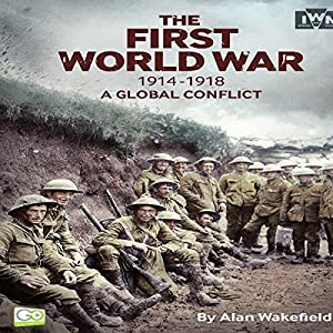 The First World War, 1914-1918 Audiobook