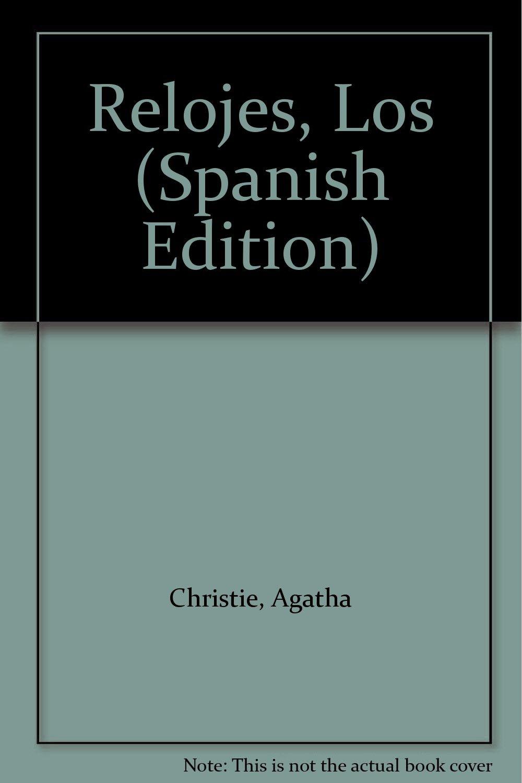 Relojes, Los (Spanish Edition): Agatha Christie: 9789504907169: Amazon.com: Books