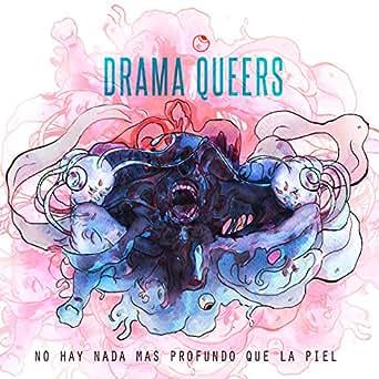 No hay nada más profundo que la piel by Drama Queers on ...