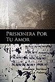 Prisionera Por Tu Amor, Xiomara Berland, 1482715996