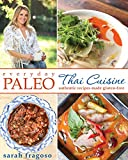 Everyday Paleo: Thai Cuisine: Authentic Recipes Made Gluten-free
