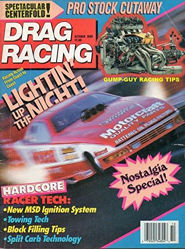 Drag Racing Magazine October 1990 RACING ACTION FROM COAST TO COAST: LIGHTIN' UP THE NIGHT! Nostalgia -