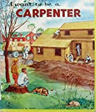 img - for I want to be a carpenter book / textbook / text book