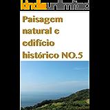 Paisagem natural e edifício histórico NO.5 (Portuguese Edition)