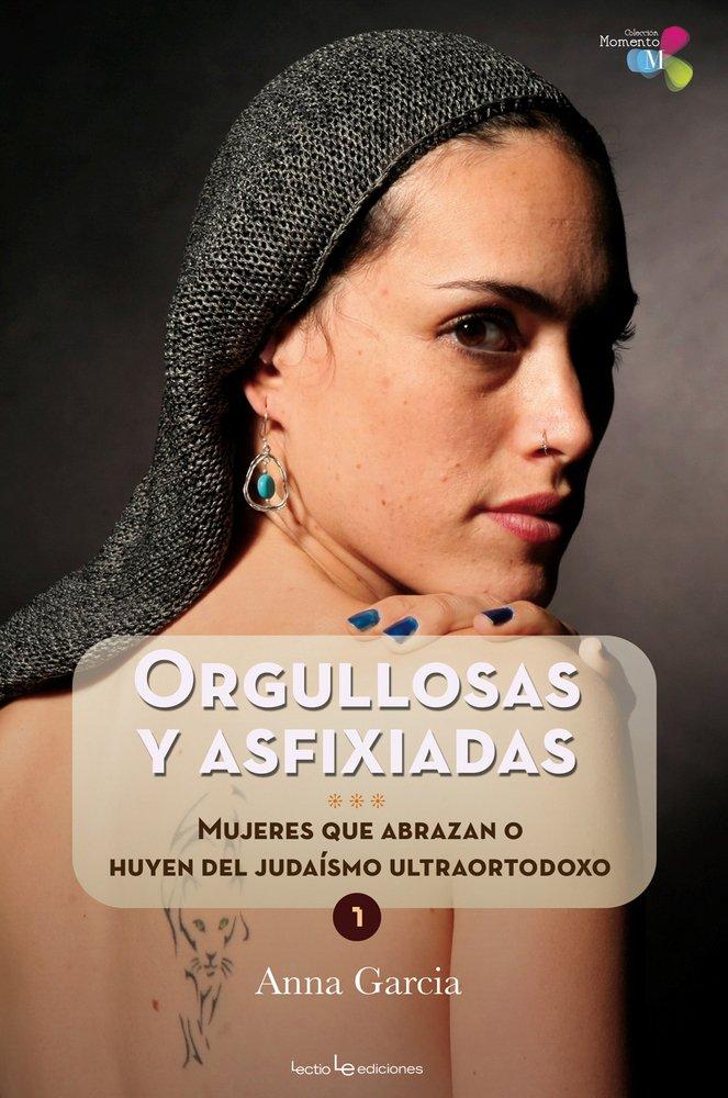 Orgullosas y asfixiadas: Mujeres que abrazan o huyen del judaísmo ultraortodoxo (Momento)