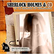 Die Geisterfrau (Sherlock Holmes & Co 18) | Jacques Futrelle, Patrick Holtheuer