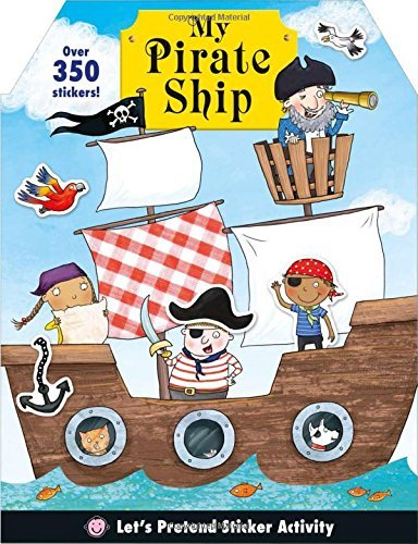 My Pirate Ship (Let's Pretend Sticker Activity Books) by Roger Priddy (2015-12-01)