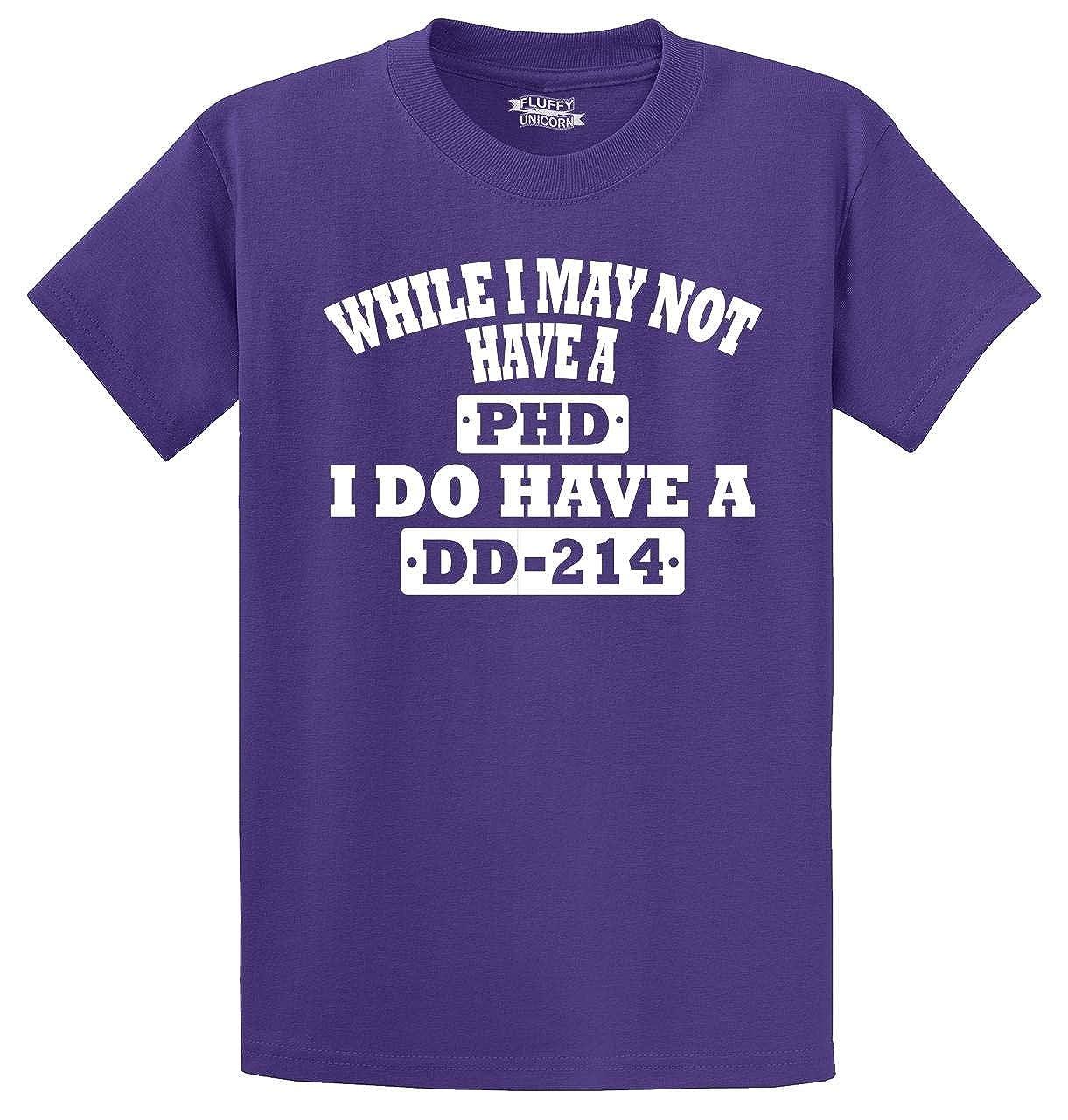 Comical Shirt Mens I May Not Have PHD DD-214 T-Shirt