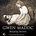 Keeping Secrets Audiobook by Gwen Madoc Narrated by Ann Cater