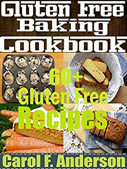 Download for free Gluten Free Baking Recipes Cookbook: Over 60 Gluten free baking recipes for gluten free diet