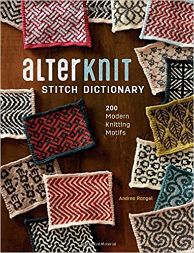 Alterknit Stitch Dictionary 200 Modern Knitting Motifs Andrea
