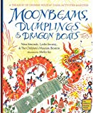 Moonbeams, Dumplings & Dragon Boats: A Exchequer of Chinese Holiday Tales, Activities & Recipes