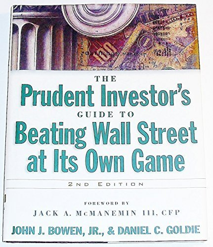 The Prudent Investor's Guide to Beating Wall Street At Its Own Game by Jr. John J. Bowen (1998-01-01)