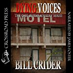 Dying Voices: Carl Burns, Book 2 | Bill Crider
