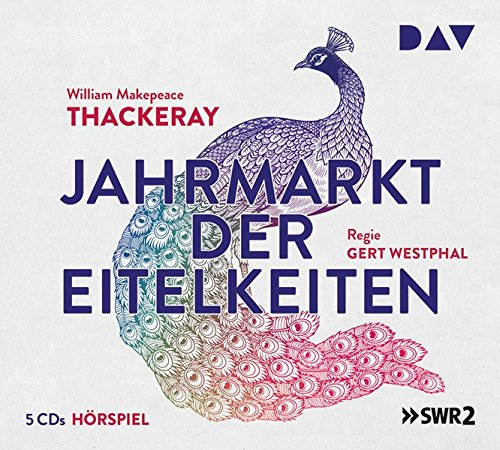 Jahrmarkt der Eitelkeit: Hörspiel mit Leonard Steckel, Marianne Kehlau, Heinz Klevenow u.v.a. (5 CDs)