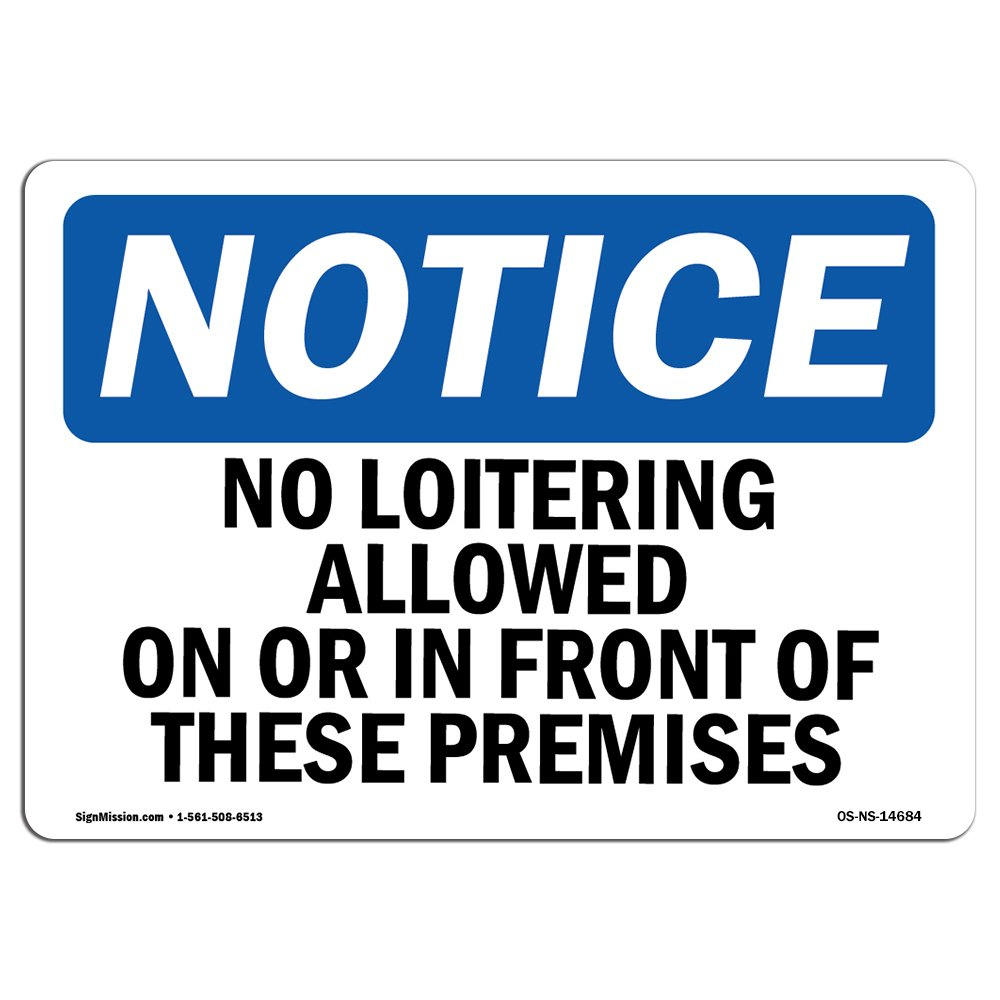 OSHA Notice Sign - No Loitering Allowed On Or In Front Of These | Choose from: Aluminum, Rigid Plastic or Vinyl Label Decal | Protect Your Business, Work Site, Warehouse & Shop Area |  Made in the USA by SignMission